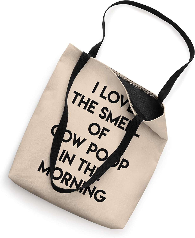 I Love The Smell Of Cow Poop Funny Humor Joke Farmer Gift Tote Bag