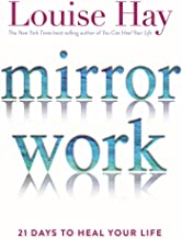 Mirror Work: 21 Days to Heal Your Life PDF