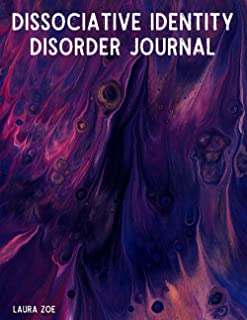Dissociative Identity Disorder Journal: How to manage DID?   200 Pages   Mood Manager   Gratitude Diary   System Maps   Co...