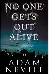 No One Gets Out Alive: A Novel Kindle Edition