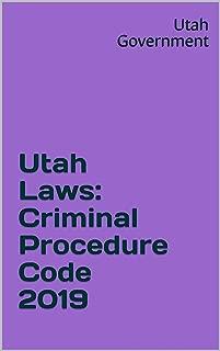 Utah Laws: Criminal Procedure Code 2019