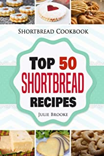 Shortbread Cookbook: Top 50 Shortbread Recipes