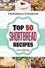 Shortbread Cookbook: Top 50 Shortbread Recipes