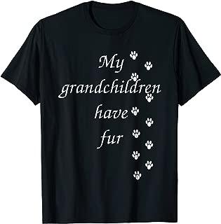 My grandchildren have fur Tshirt for any cat dog grandparent