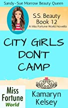 City Girls Don't Camp (Miss Fortune World: SS Beauty Book 12)