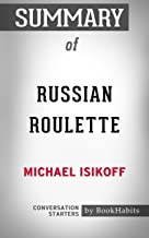Summary of Russian Roulette: The Inside Story of Putin's War on America and the Election of Donald Trump: Conversation Starters