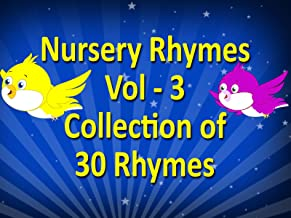 Nursery Rhymes Vol 3: Collection of 30 Rhymes