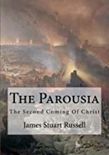 The Parousia 2nd Edition: The Second Coming of Christ