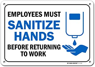 Employees Must Sanitize Hands Before Returning to Work Sign, Made Out of .040 Rust-Free Aluminum, Indoor/Outdoor Use, UV P...