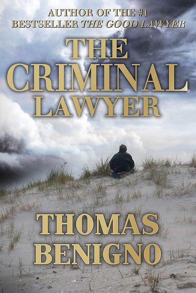 牧草地ペルセウスそれに応じてThe Criminal Lawyer (A Good Lawyer Novel)