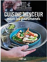 Livres 100 Recettes à dévorer - Cuisine minceur pour les gourmands PDF