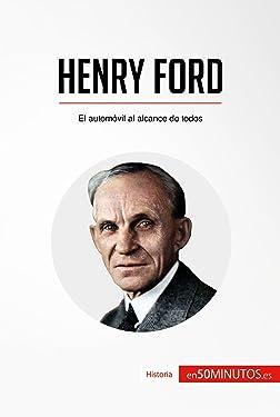 Henry Ford: El automóvil al alcance de todos (Historia) (Spanish Edition)