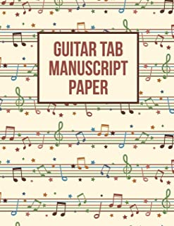 Guitar Tab Manuscript Paper: Guitar Tablature Notebook for Teachers, Students, Guitar Players and Musicians