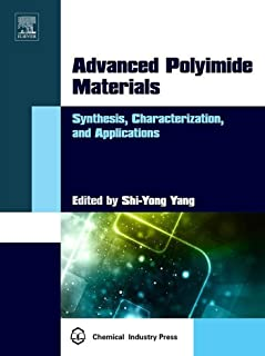Advanced Polyimide Materials: Synthesis, Characterization, and Applications (Series on Advanced Electronic Packaging Technology and Key Materials)