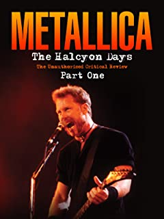 Metallica - The Halcyon Days Part 1