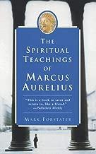The Spiritual Teachings of Marcus Aurelius