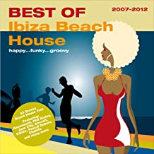 Best of - Ibiza Beach House 2007-2012