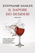 Il sapore dei desideri (Italian Edition)
