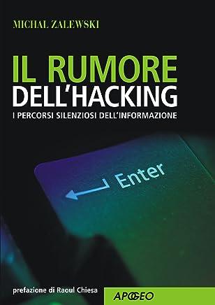 Il rumore dellhacking (Hacking e Sicurezza Vol. 10)