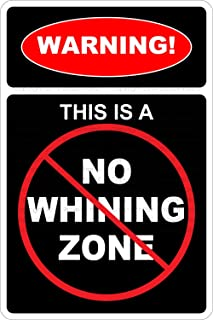 StickerPirate Warning This is A No Whining Zone 8