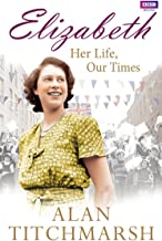 Elizabeth: Her Life, Our Times (English Edition)
