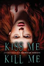 Kiss Me, Kill Me: A Dark Anthology