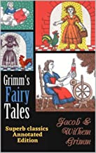 Grimms' Fairy Tales (Superb Classics Annotated Edition) (English Edition)