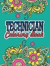 Technician Coloring Book: A Coloring Book For Technician Relaxation | Great Christmas & Secret Santa Present For Technicians