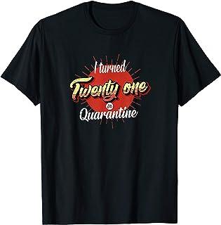 21st Birthday Gift Idea - I Turned Twenty-one in Quarantine T-Shirt