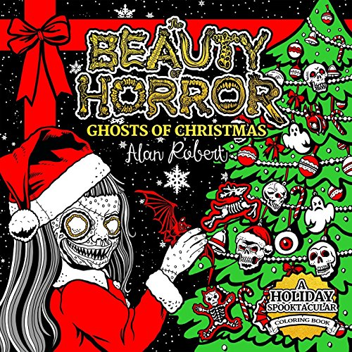 The Beauty of Horror: Ghosts of Christmas Coloring Book