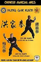 Hung Gar Kuen - Tid Sin Kuen, Moi Fa Kuen: Chinese Martial Arts