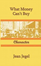 What Money Can't Buy: Character