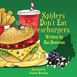 Spiders Don't Eat Cheeseburgers