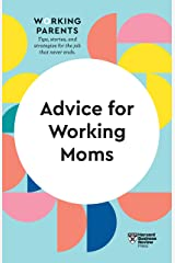 Advice for Working Moms (HBR Working Parents Series) Kindle Edition