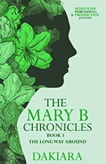 The Mary B Chronicles the Long Way Around Book 3