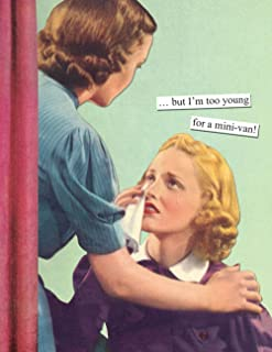 Anne Taintor Happy Birthday Greeting Card - But I'm Too Young For a Mini Van