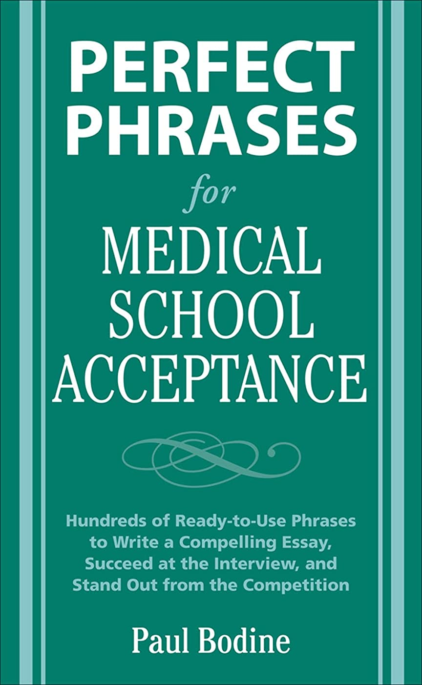 名声予想するハンディPerfect Phrases for Medical School Acceptance (Perfect Phrases Series) (English Edition)