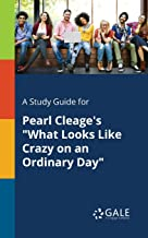 """A Study Guide for Pearl Cleage's """"What Looks Like Crazy on an Ordinary Day"""" (For Students)"""