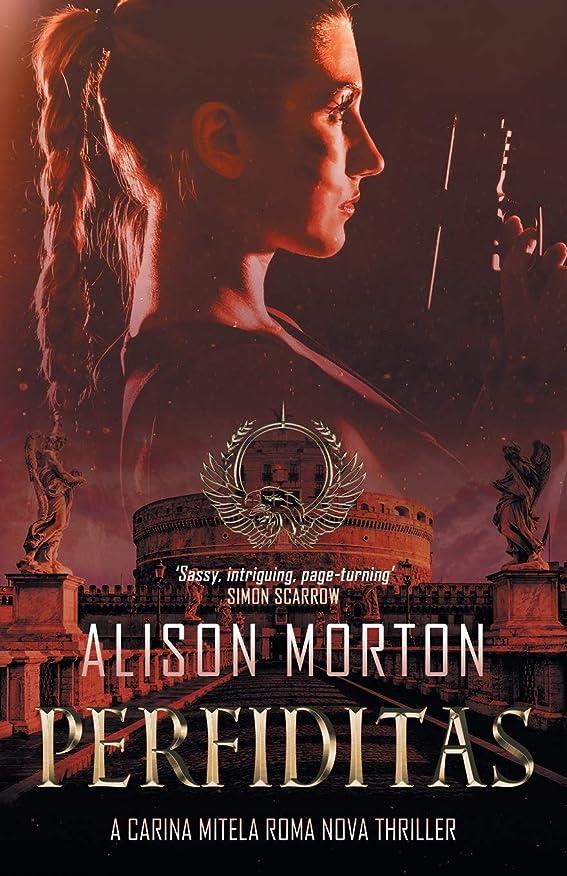先見の明ランドマークバリアPERFIDITAS: A Carina Mitela Roma Nova thriller (Roma Nova Thriller Series)