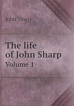 The Life of John Sharp Volume 1