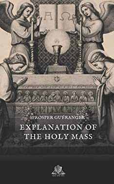 Explanation of the Holy Mass (Nihil Sine Deo)