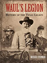 Waul's Legion: History of the Texas Legion