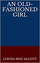 An Old-Fashioned Girl (English Edition)