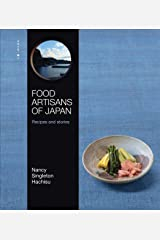 Food Artisans of Japan: Recipes and stories Hardcover