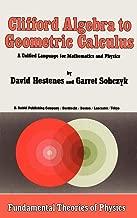 Clifford algebra إلى هندسية: A التفاضل والتكامل unified اللغة لهاتف والرياضيات و الفيزياء (أساسية بما theories الفيزياء سم)