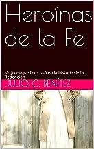 Heroínas de la Fe: Mujeres que Dios usó en la historia de la Redención (comentarios bíblicos nº 37) (Spanish Edition)