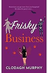 Frisky Business: A funny, feel-good holiday romance Kindle Edition