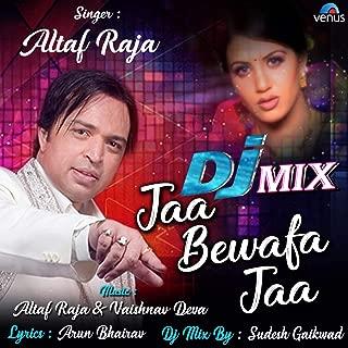 Jaa Bewafa Jaa (DJ Mix)