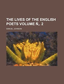The Lives of the English Poets Volume N . 2