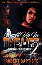 Caught Up in the Life: Shantell's Secret